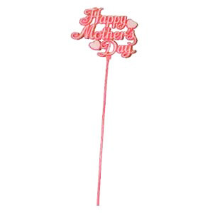 "1 PC 11.5"" HAPPY MOTHERS DAY PICK"