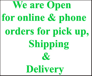 Now at our warehouse location - online or phone orders, shipping and delivery!